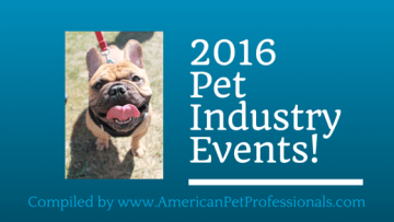2016 Pet Industry Events!